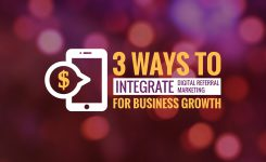 3 Ways to Integrate Digital Referral Marketing for Business Growth