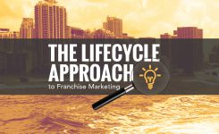 The Lifecycle Approach: Maximize Local Franchise Marketing Success at Every Stage