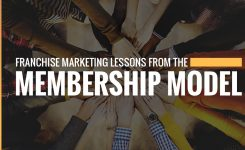 3 Franchise Marketing Lessons from the Membership Model